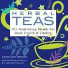 Herbal Teas : 101 Nourishing Blends for Daily Health and Vitality by Jeanine Pollak and Kathleen Brown (1999, Paperback)