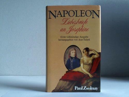 Napoleon I.: Liebesbriefe an Joséphine
