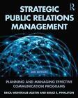 Strategic Public Relations Management von Bruce Pinkleton und Erica Weintraub Austin (2015, Taschenbuch)