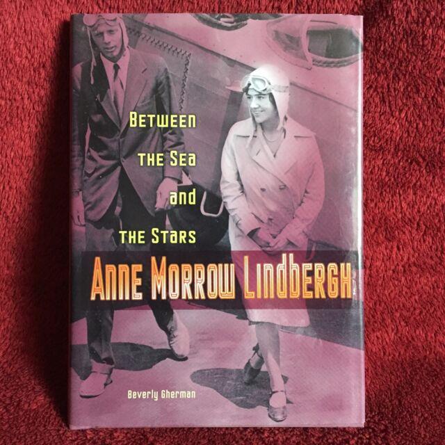 Anne Morrow Lindbergh Between the Sea and the Stars Beverly Gherman 2008 HB w/DJ