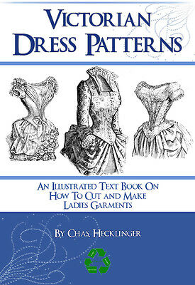 VICTORIAN DRESS PATTERNS Design Stunning Costumes Illustrated Book on cd