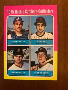 1975 Topps autographed Marc Hill #620, Gary Carter Rookie HOF Signed, Auto