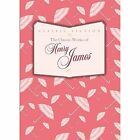 The Classic Works of Henry James by Henry James (Hardback, 2014)