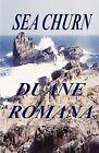Sea Churn by Duane Romana (Paperback / softback, 2011)
