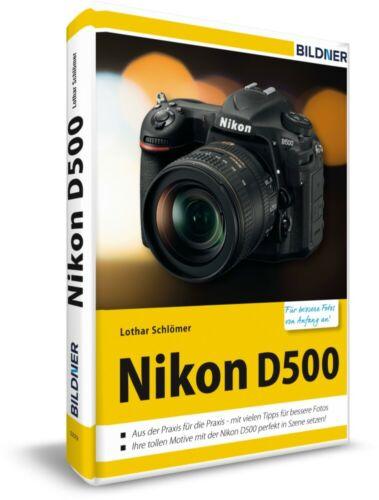 Nikon d500-para lograr mejores fotos desde el principio ~ lothar schlöm... 9783832802035