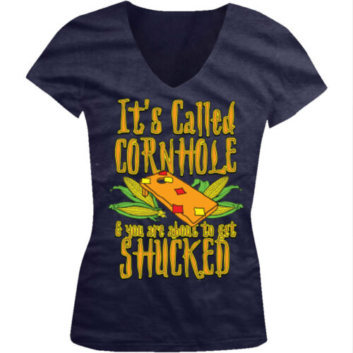 It/'s Called Cornhole And You/'re About To Get Shucked Toss Juniors V-Neck T-Shirt