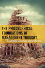 The Philosophical Foundations of Management Thought by Jean-Etienne Joullie, Robert Spillane (Hardback, 2015)