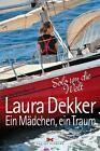 Ein Mädchen, ein Traum von Laura Dekker (2016, Taschenbuch)
