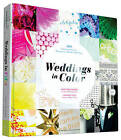 Weddings in Color: 500 Creative Ideas for Designing a Modern Wedding by Minhee Cho, Vane Broussard (Hardback, 2015)