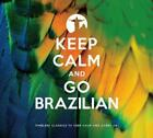 Keep Calm And Go Brazilian von Various Artists (2013)