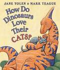How Do Dinosaurs Love Their Cats? by Jane Yolen (Board book, 2010)