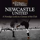 When Football Was Football: Newcastle: A Nostalgic Look at a Century of the Club by Paul Joannou (Hardback, 2010)
