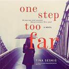 One Step Too Far by Tina Seskis (CD-Audio, 2015)