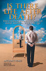 Is There Life After Death?: Why Science is Taking the Idea of an Afterlife Seriously by Anthony Peake (Paperback, 2006)