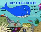 Baby Blue Has the Blues by Kay Al-Ghani (Hardback, 2011)