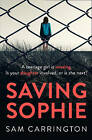 Saving Sophie: A gripping psychological thriller with a brilliant twist by Sam Carrington (Paperback, 2016)