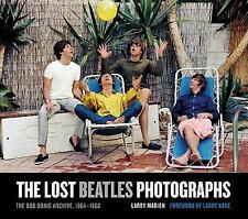 The Lost Beatles Photographs: The Bob Bonis Archive, 1964-1966 by Marion, Larry
