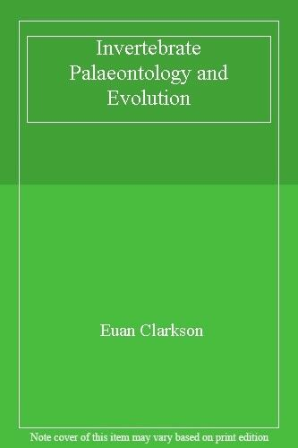 Invertebrate Palaeontology and Evolution By Euan Clarkson. 9780045600106