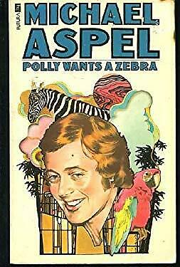Polly Wants a Zebra : The Memoirs of Michael Aspel Paperback Michael Aspel
