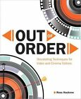 Out of Order: Storytelling Techniques for Video and Cinema Editors by Ross Hockrow (Paperback, 2014)