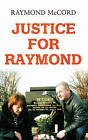 Justice for Raymond by Raymond McCord (Paperback, 2008)