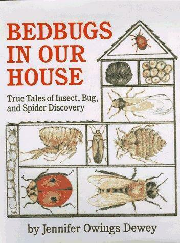 Bedbugs in Our House : True Tales of Insect, Bug and Spider Discovery