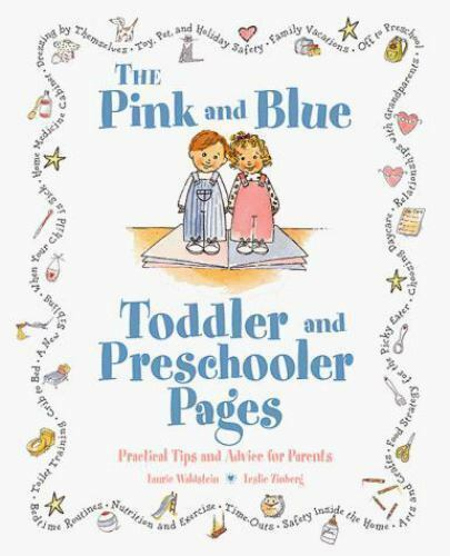 The Pink and Blue Toddler and Preschooler Pages: Practical Tips and Advice for..