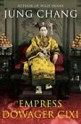 Empress Dowager Cixi: The Concubine Who Launched Modern China by Jung Chang (Paperback, 2014)