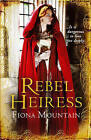 Rebel Heiress by Fiona Mountain (Paperback, 2010)