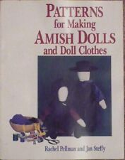 Patterns for Making Amish Dolls and Doll Clothes by Rachel T. Pellman and Jan Steffy (1987, Paperback)
