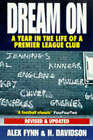 Dream on: Year in the Life of a Premier League Club by H. Davidson, Alex Fynn (Paperback, 1997)