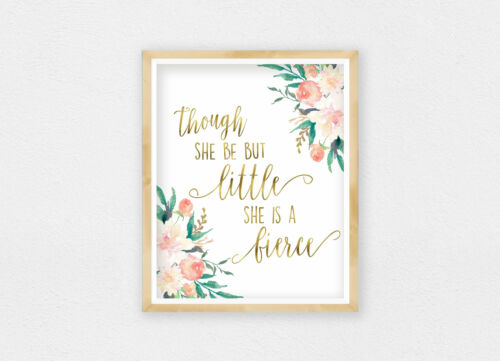 Printable Nursery Wall Art Details about  /Though She Be But Little She Is Fierce