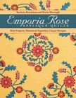 Emporia Rose Applique Quilts: New Projects, Historic Vignettes, Classic Designs by Barbara Brackman, Karla Meneaugh (Paperback, 2014)