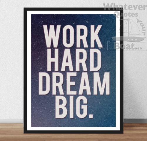 WORK HARD DREAM BIG Frame Quote Motivation Positive  Life Poster Print