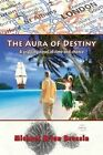 The Aura of Destiny by Michael Brian Brussin (Paperback / softback, 2013)