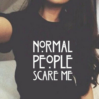 Normal people scare me Women Summer Shirt Cotton Casual Short Sleeve Tops Tee