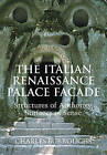 The Italian Renaissance Palace Facade: Structures of Authority, Surfaces of Sense by Charles Burroughs (Paperback, 2009)