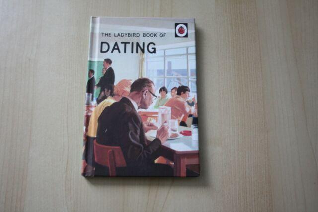 The Ladybird Book of Dating (Ladybirds for Grown-Ups), Morris, Joel,Hazeley, Jas