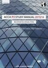 ACCA P3 Business Analysis Study Manual: For Exams Until June 2016 by InterActive Worldwide Ltd. (Paperback, 2015)