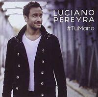 Luciano Pereyra - Tu Mano [new Cd] Argentina - Import on Sale
