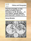 The Fool of Quality; Or, the History of Henry Earl of Moreland, by Mr. Brooke. ... a New Edition, Greatly Altered and Improved. Volume 3 of 3 by Henry Brooke (Paperback / softback, 2010)