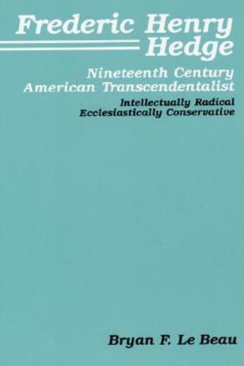 Frederic Henry Hedge: Nineteenth Century American Transcendentalist