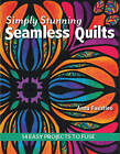 Simply Stunning Seamless Quilts: 14 Easy Projects to Fuse by Anna Faustino (Paperback, 2015)