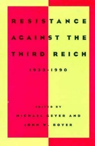 Resistance against the Third Reich: 1933-1990 (Studies in European History from