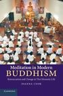 Meditation in Modern Buddhism: Renunciation and Change in Thai Monastic Life by Joanna Cook (Paperback, 2014)