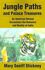 Jungle Paths and Palace Treasures: An American Woman Encounters the Romance and Reality of India by Mary Seniff Stickney (Paperback / softback, 2001)