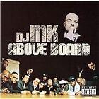 DJ MK - Above Board (Parental Advisory, 2006)