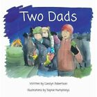 Two Dads by Carolyn Robertson (Paperback, 2014)