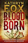 Bloodborn by Kathryn Fox (Paperback, 2009)