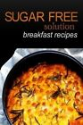 Sugar-Free Solution - Breakfast Recipes by Sugar-Free Solution (Paperback / softback, 2013)